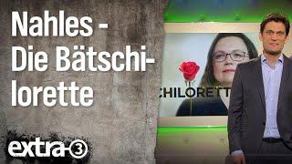 Christian Ehring: Andrea Nahles – Die Bätschilorette