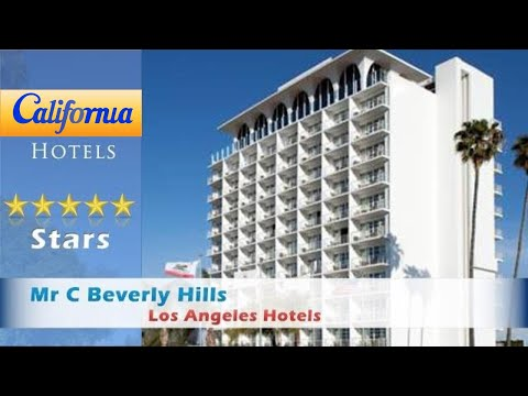 Mr C Beverly Hills, Los Angeles Hotels - California