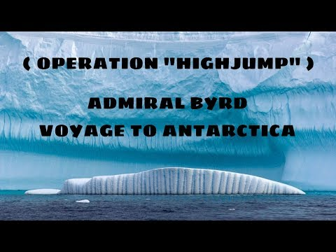 """(PRESENTING) ~ ADMIRAL BYRD VOYAGE TO ANTARCTICA ~ (""""OPERATION HIGHJUMP"""") SEARCHING FOR THE EDGE?"""