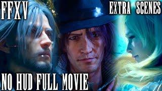 Final Fantasy XV - The Movie - Marathon Edition (No HUD All Cutscenes & Gameplay + Extra Scenes)