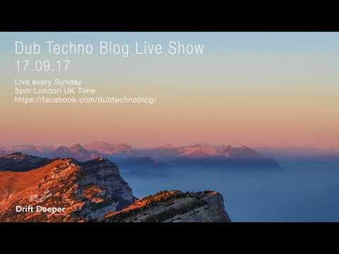 Dub Techno Blog Live Show 110 - 17.09.17