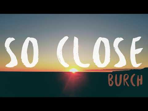 Burch - So Close (Official Audio) | WSC 2017 Theme Song