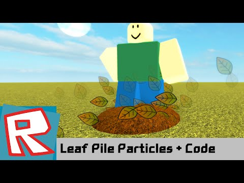 [ROBLOX Tutorial] - Leaf Pile Particles + SCRIPT