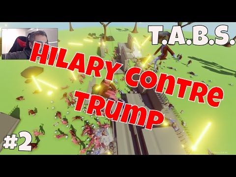 🎮 TABS FR #2   Hilary contre Trump   TOTALLY ACCURATE BATTLE SIMULATOR