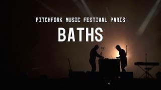 baths   full set   pitchfork music festival paris 2014   pitchforktv