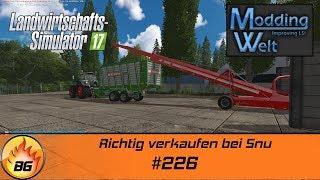 LS17 - Hof Bergmann Reloaded #226   Richtig verkaufen bei Snu   Let's Play [HD]