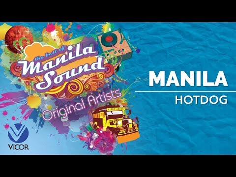 Hotdog - Manila [The Best of Manila Sound]