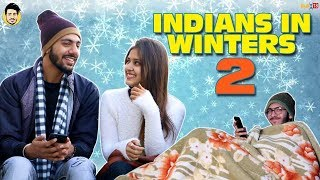 INDIANS IN WINTERS 2 - Most Relatable Video || Pranav Nagpal