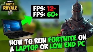 HOW TO RUN FORTNITE ON A LOW END PC WITHOUT LAGS 2018!