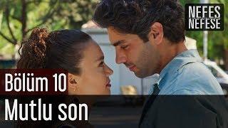Nefes Nefese 10. Bölüm (Final) - Mutlu Son