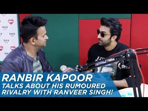 Ranbir Kapoor talks about his rumoured rivalry with Ranveer Singh!