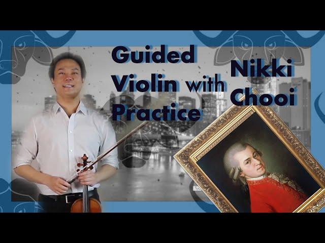 Guided Violin Practice, Nikki Chooi on Mozart Violin Concerto no. 4 D Major KV 218