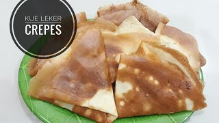 Kue Leker Crepes Renyah dan Enak | Cara Mudah Membuat Crepes yang Renyah