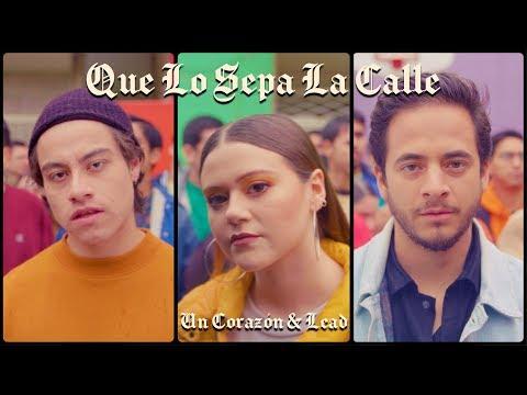 Un Corazón y Lead - Que Lo Sepa La Calle (Videoclip)