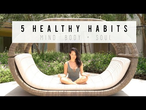 5 HEALTHY HABITS FOR MIND, BODY + SOUL | ANN LE
