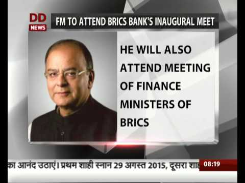 FM to attend BRICS banks inaugural meet