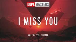 Kurt Royce feat. Zwette - I Miss You (Audio)