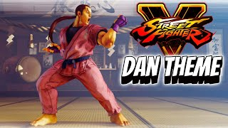 Dan's Theme (Extended) - Street Fighter V: Champion Edition