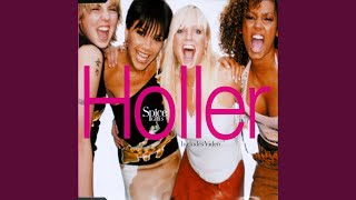 Provided to YouTube by Universal Music Group Holler · Spice Girls H...