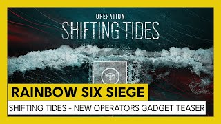 Rainbow Six Siege: Operation Shifting Tides – New Operators Gadgets Teaser