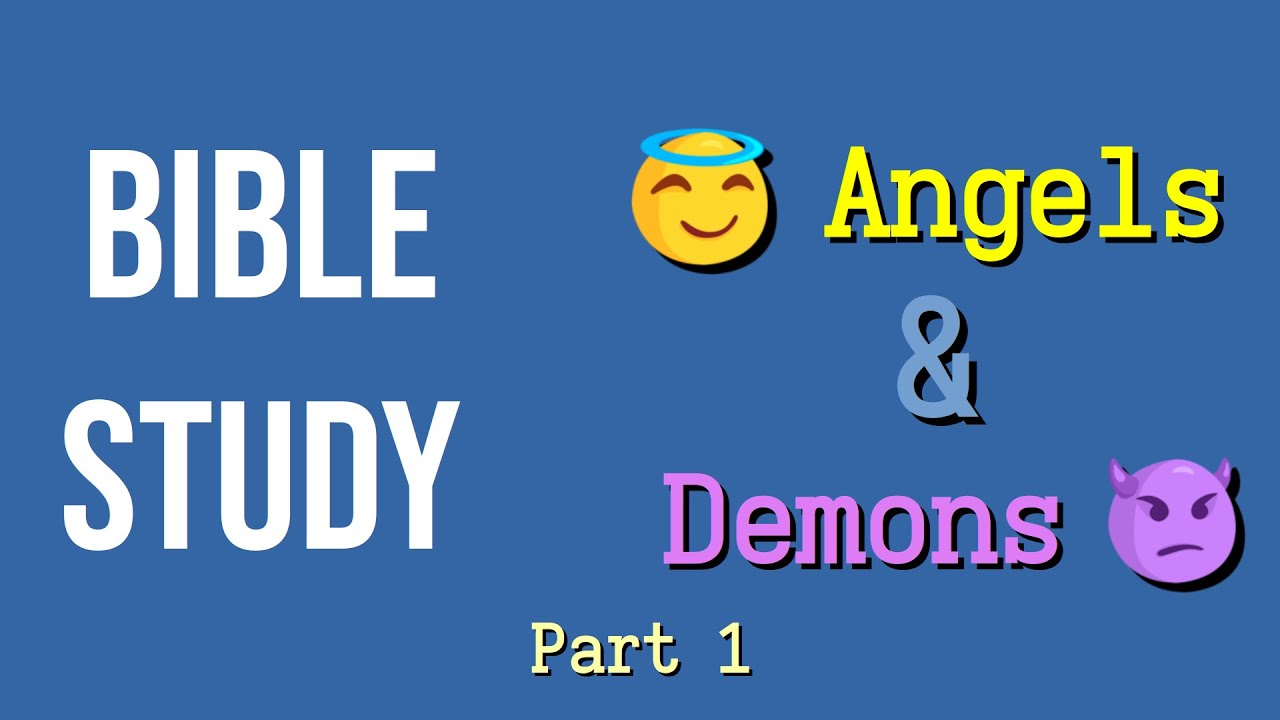 Online Bible Study: Angels and Demons Part 1