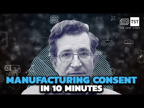 Manufacturing Consent (explained in 10 minutes) (you will OBEY and click!)