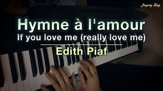L'hymne à l'amour (If You Love Me, Really Love Me) - Edith Piaf - piano cover - Jaeyong Kang
