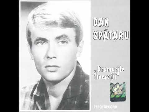 Dan Spătaru - Drumurile tinereții - Album Integral