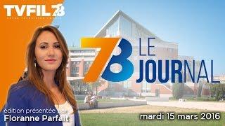 7/8 Le journal – Edition du mardi 15 mars 2016