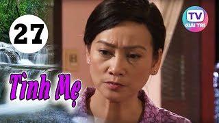 Tình Mẹ - Tập 27 | Giải Trí TV Phim Việt Nam 2019