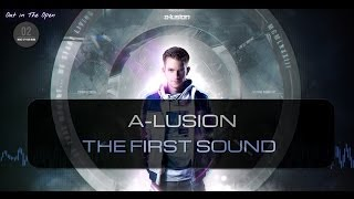 A-lusion - The First Sound (Official HQ Video) (OITO2)