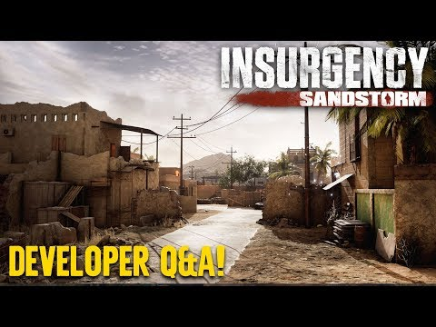 Insurgency: Sandstorm Developer Q&A!