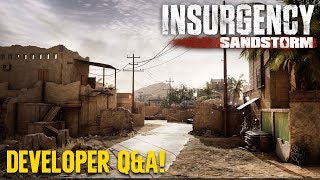 Insurgency: Sandstorm Developer Q&A!