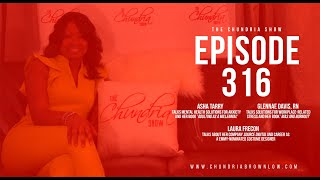 The Chundria Show - Ep. 316 Featuring Asha Tarry, Glennae E. Davis, RN and Laura Frecon