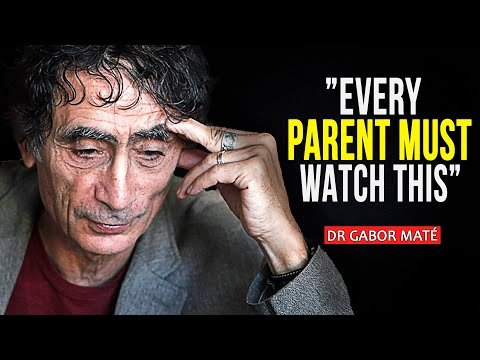How to BECOME a BETTER PARENT: Positive vs. Toxic Parenting Tips I Dr Gabor Maté