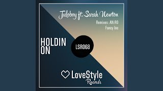 Holdin On (AN:RO Remix)