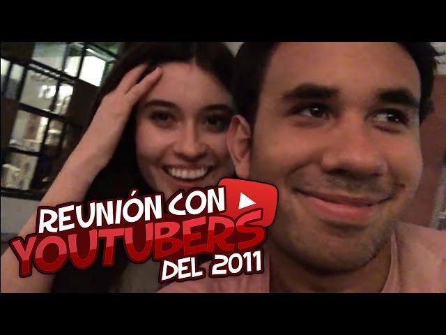 REUNIÓN CON YOUTUBERS DEL 2011 #39
