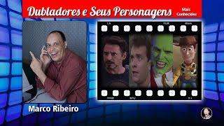 Marco Ribeiro - Dubladores e Seus Personagens