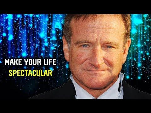 Make Your Life Spectacular - Robin Williams Motivational Speech