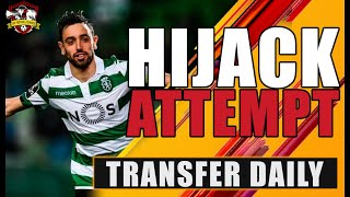 Liverpool DESTROY Manchester United in the race for Bruno Fernandes? Transfer Daily