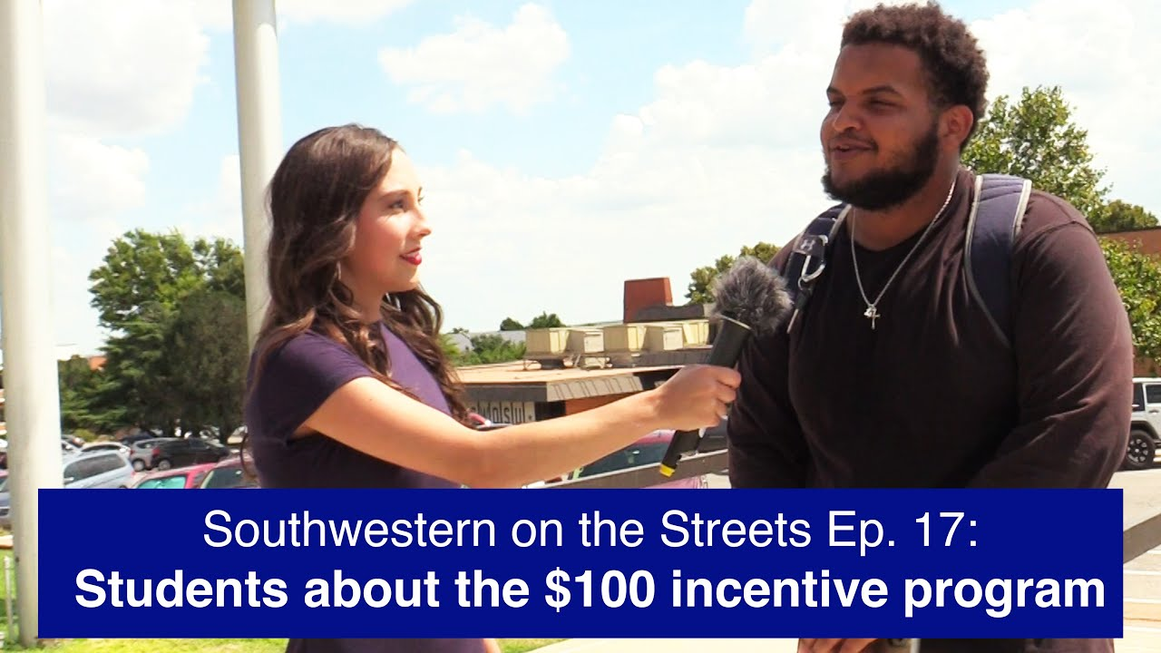 SWOSU students about the $100 COVID incentive program   Southwestern on the Streets Ep. 17