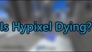 Is Hypixel Dying?