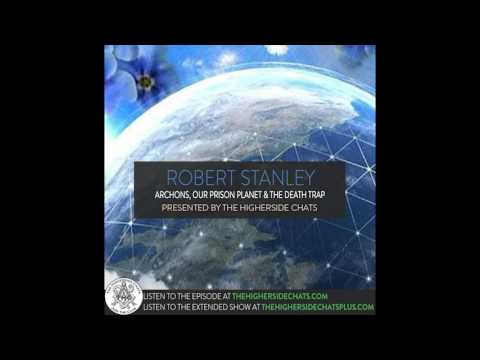 Robert Stanley | Archons, Our Prison Planet, & The Death Tra