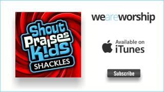 Shout Praises Kids - Shackles