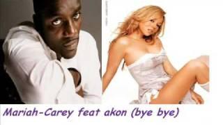 mariah carey feat akon (bye bye)