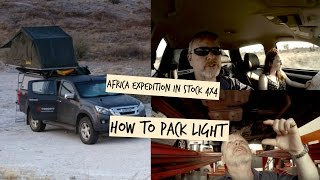 Africa Expedition in a Stock 4x4. Can it be done? 2/16. Packing Light