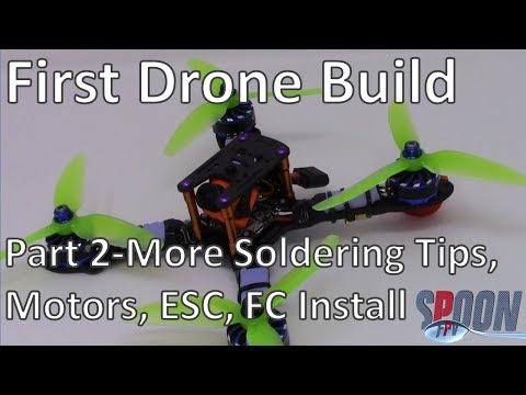 First Quad Build Part 2 More Soldering Tips Motors ESC FC Install