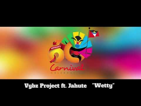 (Antigua Carnival 2016 Soca Music) Vybz Project ft. Jahute - Wetty