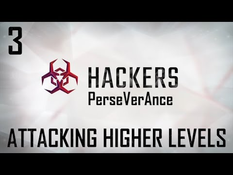 ATTACKING HIGHER LEVELS | Hackers - join the cyberwar! [Episode 3]