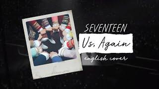 [English Cover] SEVENTEEN (세븐틴) - Us, Again / 우리, 다시 + ACAPE…